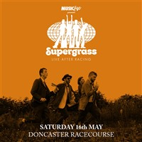 Doncaster Races with Supergrass Live after Races
